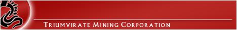 Triumvirate Mining Corporation
